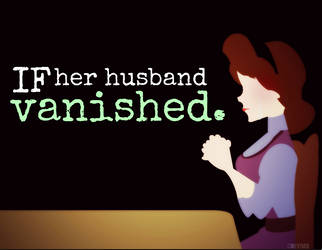 If her husband VANISHED by MIKEYCPARISII