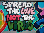 Spread The Love Not The Virus