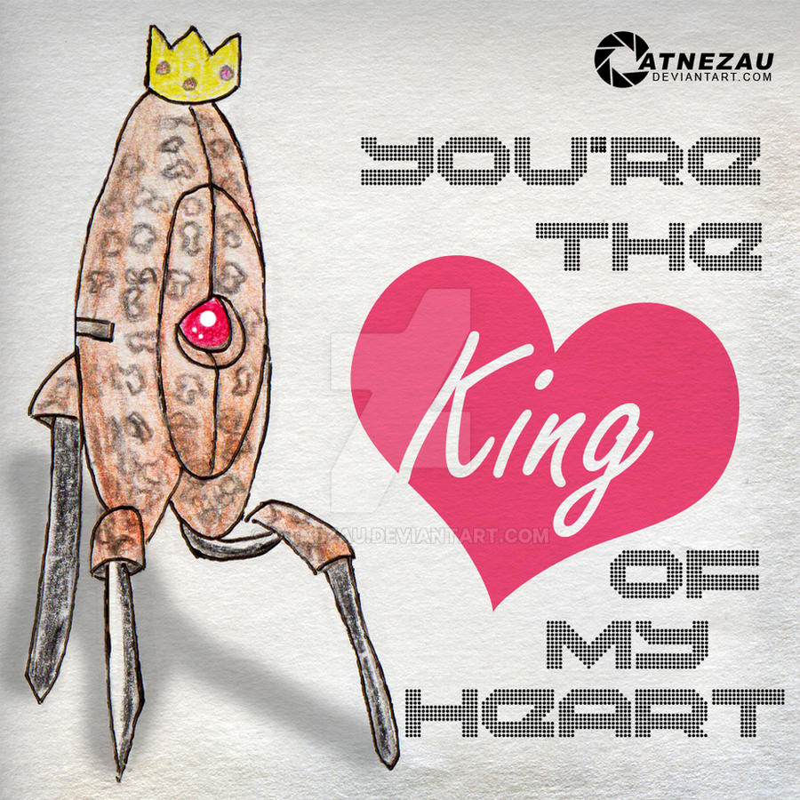 You're the King of My Heart by atnezau