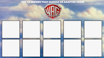 Top 10 Movies That Should Be Adapted from WAG Meme by edogg8181804