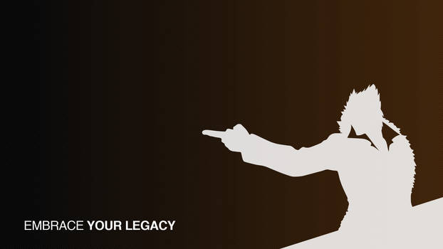 embrace YOUR LEGACY wallpaper