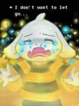 I 'm not ready to let go,Frisk!!