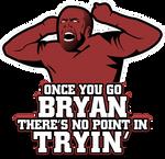 Daniel Bryan - Once You Go Bryan...