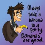 Bananas are good.
