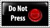 Do Not Press This Stamp by PsychoMonkeyShogun