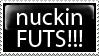 nuckin futs by PsychoMonkeyShogun