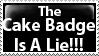 The Cake Badge Is A Lie by PsychoMonkeyShogun