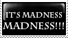 Madness Stamp by PsychoMonkeyShogun