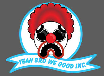 Yeah Bro We Good Inc.