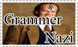 Grammer Nazi by DevilsLittleAngel777