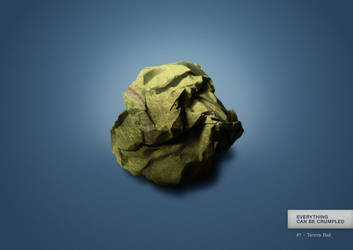 Everything can be crumpled - #1 Tennis Ball