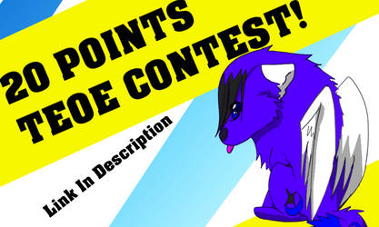 20 Points Contest! (TEoE) by MysticMoonChamu