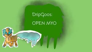 DripGoos // OPEN MYO