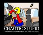 Chaotic Stupid