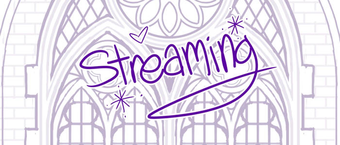 Streaming!