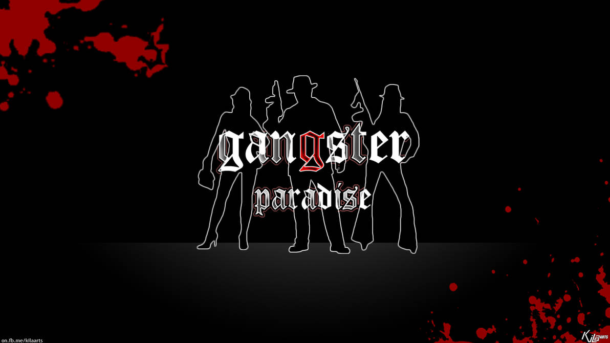 Gangster Paradise by dfordesmond