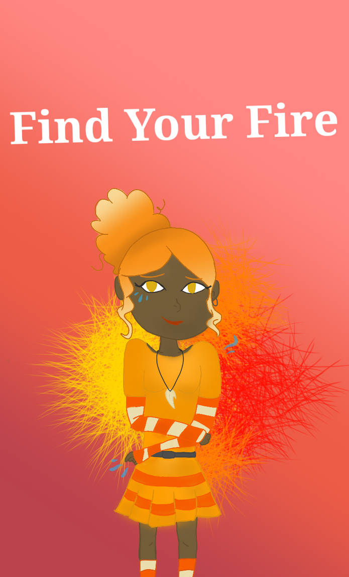 Have you found your fire yet? [G] by PoppyseedMuffiin