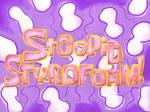 Stoopid Styrofoam title card