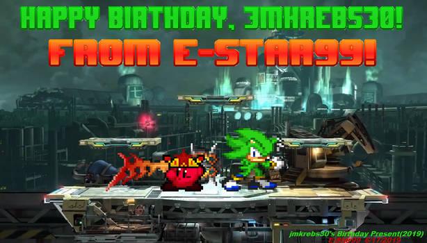 jmkrebs30's Birthday Present(2019)