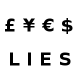 Money spells LIES. by 1in0