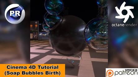 SOAP BUBBLES BIRTH (Cinema 4D Tutorial)