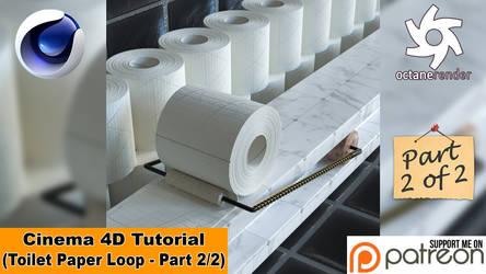 TOILET PAPER LOOP - PART 2/2 (Cinema 4D Tutorial)