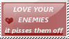 Love your enemies stamp by Cookie-Kitsune