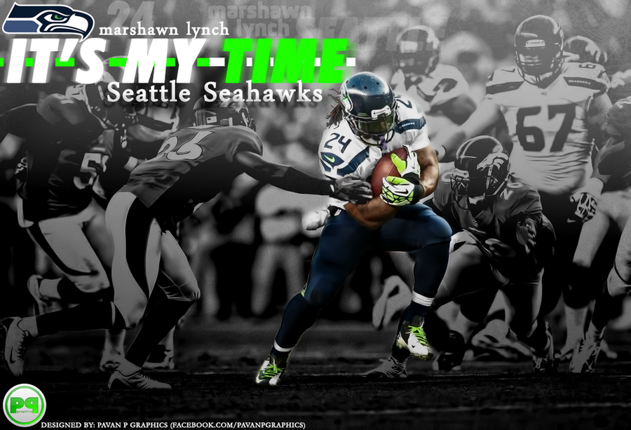 Marshawn Lynch Its My Time Wallpaper By PavanPGraphics