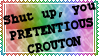 Crouton really sounds like it could be an insult. by VriskaKick