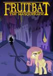 Fruitbat: The Masquerade
