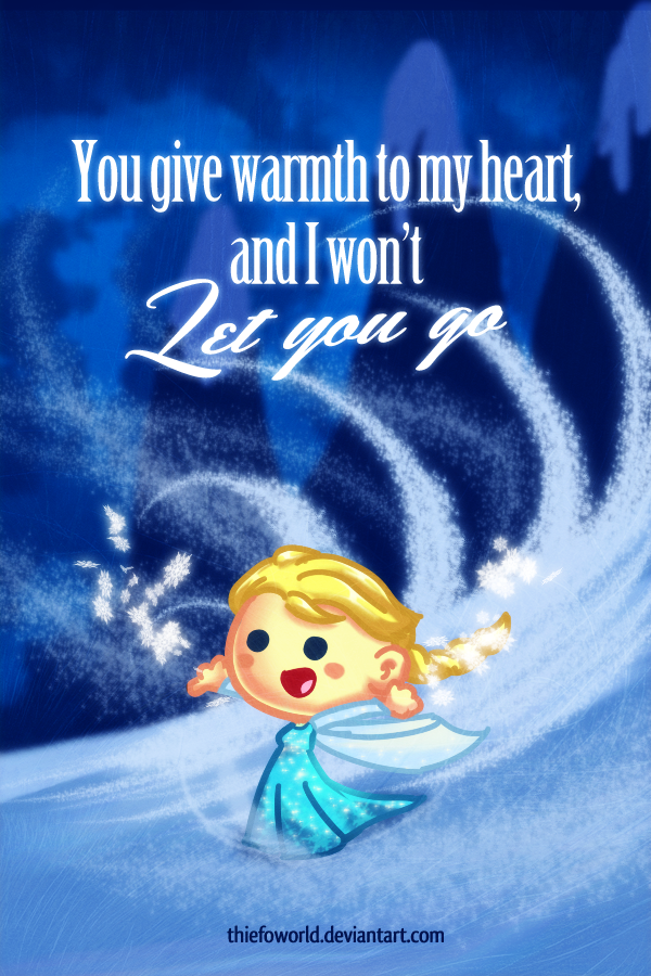(I wont) Let it go by Thiefoworld