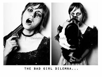 The bad girl dilemna by AsHeFTgrafiZ