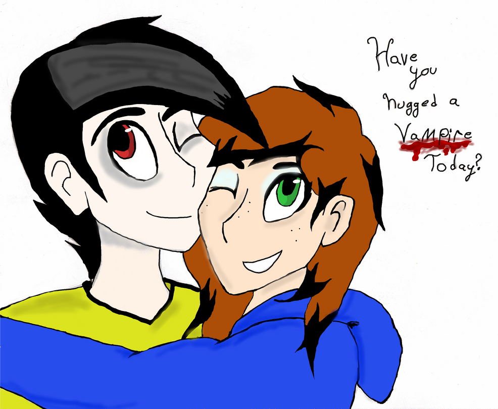 Have You Hugged a Vampire Today? by IceLightning2028