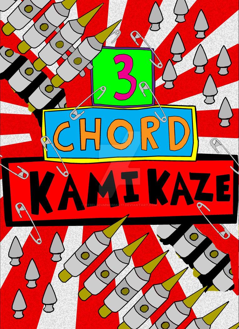 3 Chord Kamikaze by RebelScumWoman77