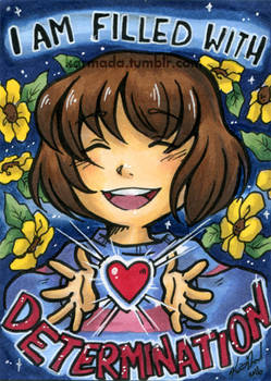 I Am Filled With Determination - Sketch Card