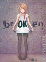 She's brOKen by DestinyBlue
