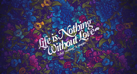 Wallpapers || Live is nothing without love BY: TFL