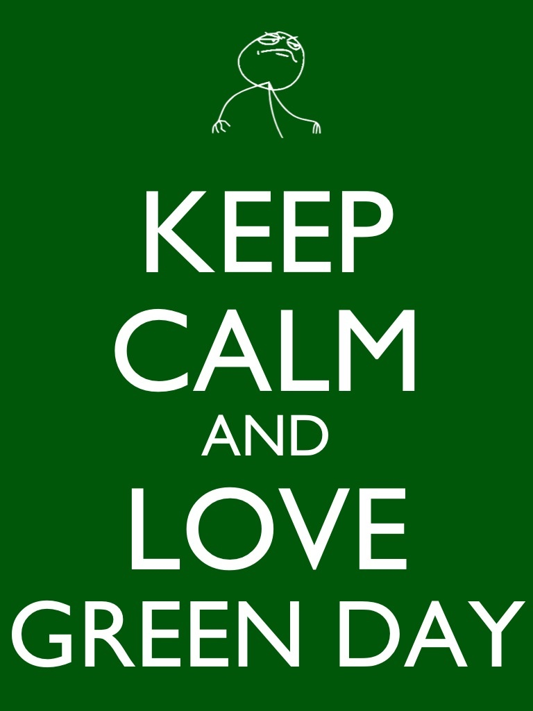 keep calm and love green day by xendrak18 on deviantart. Black Bedroom Furniture Sets. Home Design Ideas