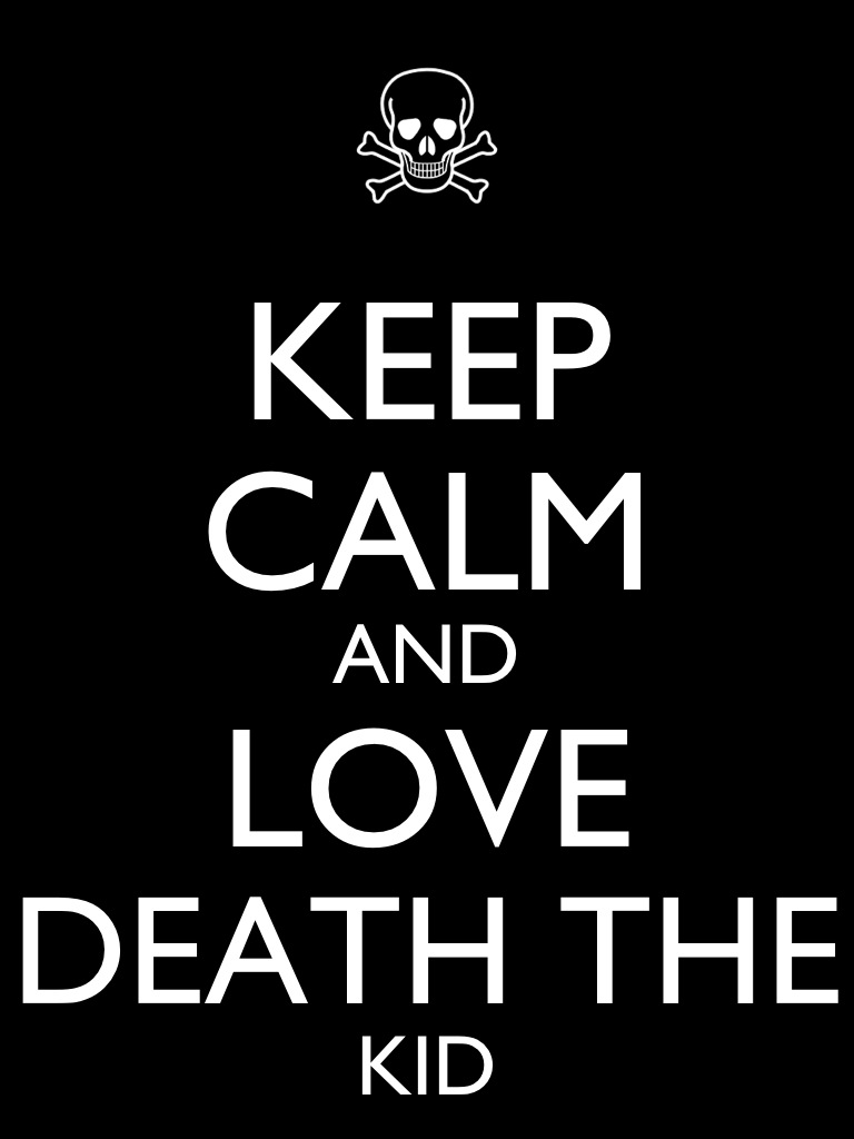 Keep Clam and Love Death the Kid by Xendrak18
