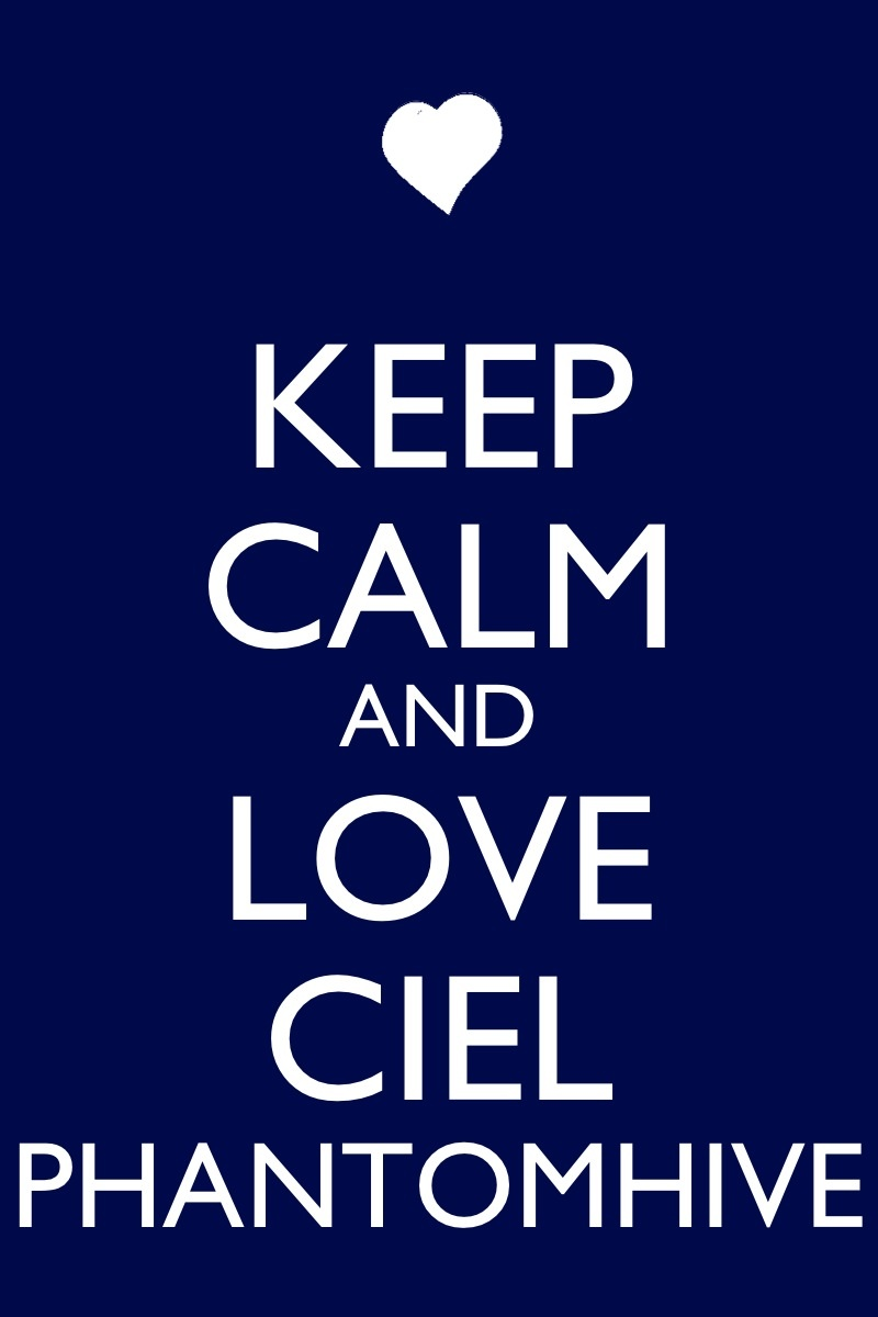 Keep Calm and Love Ciel Phantomhive by Xendrak18
