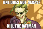 One Does Not Simply Kill The Batman