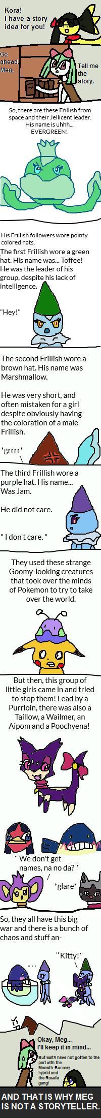 Why Meg isn't a storyteller. by PlatyGalK