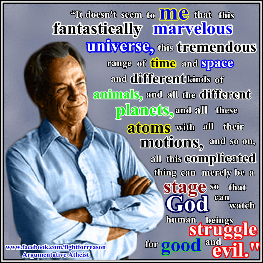 Feynman for you ladies and gentlemen. by AAtheist