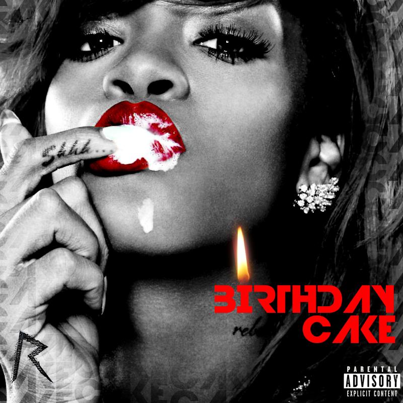 Birthday Cake Rihanna Full Version