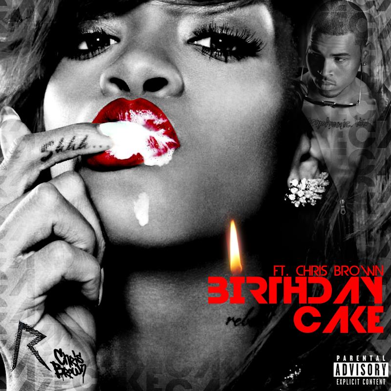 Birthday Cake Rihanna Chris Brown Rihanna Birthday Cake Remix Feat