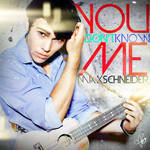 Max Schneider - You Don't Know Me