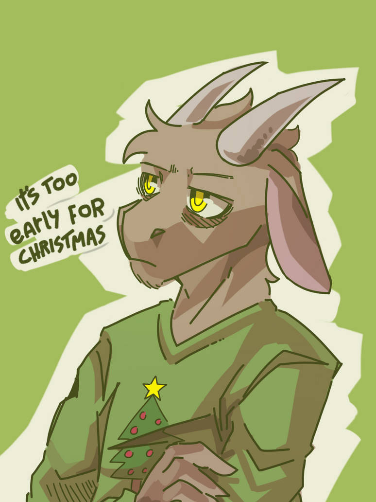 Too Early For Christmas.It S Too Early For Christmas By Taggedinblue On Deviantart
