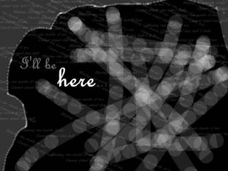 I'll be here by Norega-eragon369