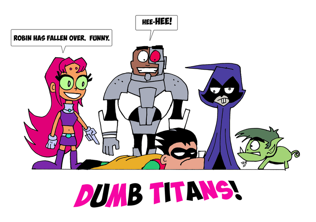 Dumb Titans by JohnnyFive81
