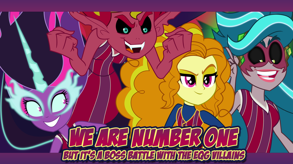 We Are Number One But It's A EQG Boss Battle by DashieMLPFiM